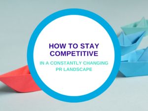 PR Club: Staying Competitive in a Changing PR Landscape